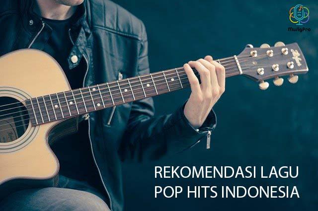 Rekomendasi Lagu Pop yang Hits di Indonesia