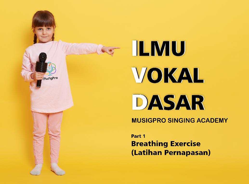 Belajar Vokal Bersama MuSigPro Part 1: Teknik Pernapasan